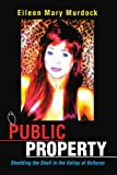 img - for Public Property: <i>Shedding the Shell in the Valley of Vultures</i> by Eileen Mary Murdock (2007-09-24) book / textbook / text book