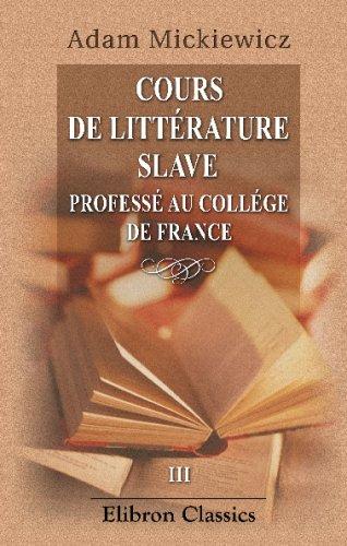 Cours de littérature slave professé au Collége de France: III (French Edition) PDF