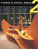 img - for Stores and Retail Spaces 2 (Stores & Retail Spaces) (v. 3) book / textbook / text book