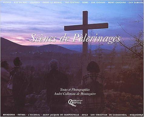 Livres à téléchargement gratuit pour ipod touch Scènes de pélerinages 2877631362 by André Collineau de Montaguère in French PDF FB2