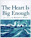 The Heart Is Big Enough, Michael J. Rosen, 0152014020