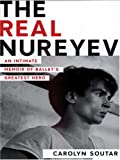 The Real Nureyev: An Intimate Memoir of Ballet's Greatest Hero (Thorndike Press Large Print Biography Series)