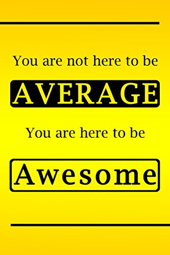 Cyber Retails Poster by You are not here to be average you are here to be awesome | Motivational Poster | Size 18 x 12 | Paper Weight: 300 GSM]()