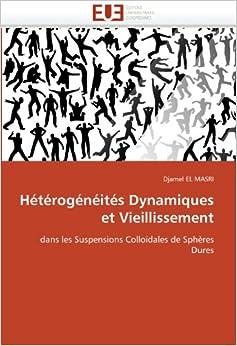 Hétérogénéités Dynamiques et Vieillissement: dans les Suspensions Colloïdales de Sphères Dures (Omn.Univ.Europ.)