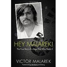 Hey Malarek!: The True Story of a Street Kid Who Made It