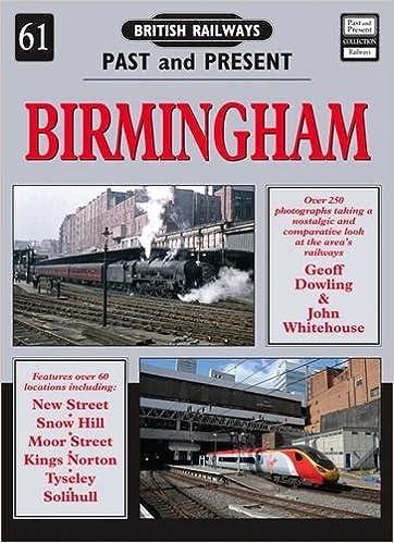 Birmingham: No  61 (British Railways Past & Present): Amazon co uk