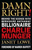 img - for Damn Right! Behind the Scenes with Berkshire Hathaway Billionaire Charlie Munger by Janet Lowe (2000-10-13) book / textbook / text book