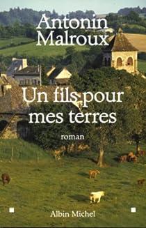 Un fils pour mes terres par Malroux