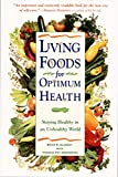Search : Living Foods for Optimum Health : Staying Healthy in an Unhealthy World