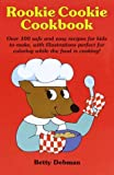 Rookie Cookie Cookbook, Betty Debnam, 0517162466