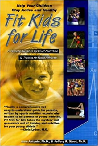 Book Fit Kids for Life: A Parent's Guide to Optimal Nutrition and Training for Young Athletes