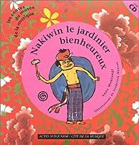 Nakiwin, le jardinier bienheureux par Anne Montange