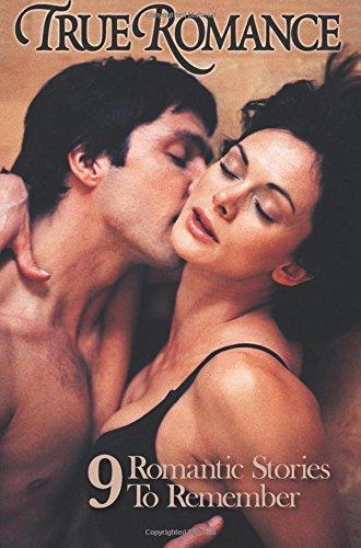 Download True Romance Nine Romantic Stories To Remember PDF