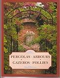 Pergolas, Arbours, Gazebos and Follies, David Stevens, 0706369920