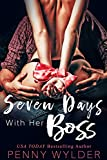 #7: Seven Days With Her Boss
