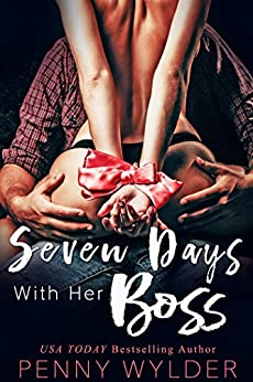 Seven Days With Her Boss by [Wylder, Penny]