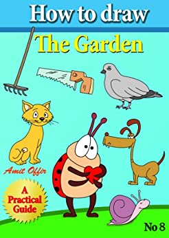 How to Draw the Garden (how to draw comics and cartoon characters Book 8) by [offir, amit]