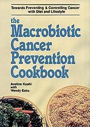 Macrobiotic Cancer Prevention Cookbook