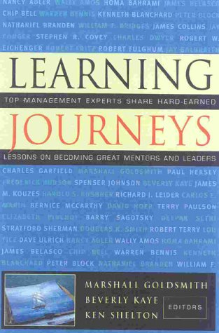 Learning Journeys: Top Management Experts Share Hard-Earned Lessons on Becoming Great Mentors and Leaders