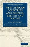 img - for West African Countries and Peoples, British and Native: And a Vindication of the African Race (Cambridge Library Collection - Slavery and Abolition) book / textbook / text book