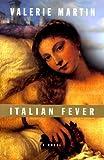 Italian Fever, Valerie Martin, 0375405429