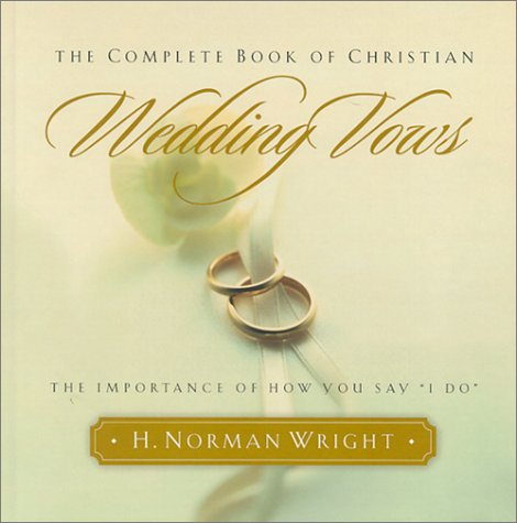 The Complete Book Of Christian Wedding Vows Importance How You Say Quot