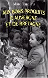 Aux bons produits d'Auvergne et de Bretagne par Tardieu