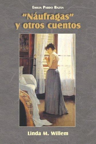 Naufragas y Otros Cuentos (Cervantes & Co. Spanish Classics) (Spanish Edition)