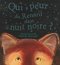 Qui a peur du renard dans la nuit noire ? par Alison Green