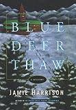 Blue Deer Thaw: A Mystery