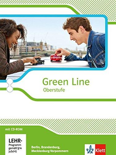 Green Line Oberstufe. Ausgabe Berlin, Brandenburg und Mecklenburg-Vorpommern: Schülerbuch mit CD-ROM Klasse 11/12 (Green Line Oberstufe. Ausgabe ab 2015)