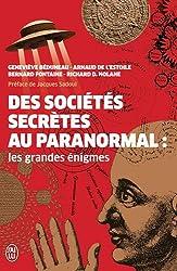 Des sociétés secrètes au paranormal : Les grandes énigmes