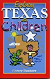 Exploring Texas with Children, Sharry Buckner, 1556226241