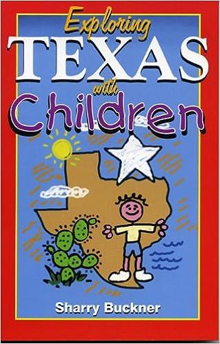 Exploring Texas With Children Sharry Buckner 9781556226243 Amazon Books
