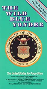 The Wild Blue Yonder - The United States Air Force Story [VHS]