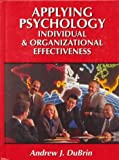 Applying Psychology : Individual and Organizational Effectiveness, DuBrin, Andrew J., 0132415305
