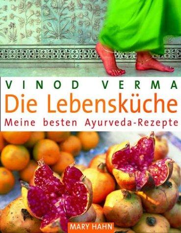 Die Lebensküche: Meine besten Ayurveda-Rezepte