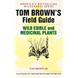 Tom Brown's Guide to Wild Edible and Medicinal Plants: The Key to Nature's Most Useful Secrets