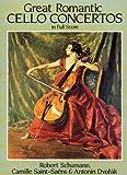 Schumann, Saint-Saens And Dvorak: Great Romantic Cello Concertos. Für Orchester