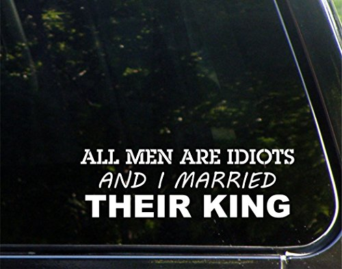 All Men Are Idiots And I Married Their King - 8-3/4