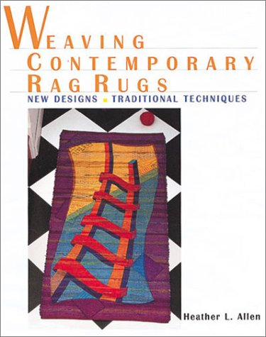 - Weaving Contemporary Rag Rugs: New Designs, Traditional Techniques