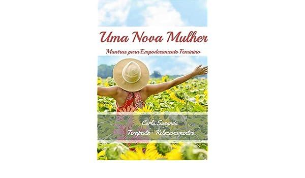 Uma Nova Mulher: Mantras Para Empoderamento Feminino ...