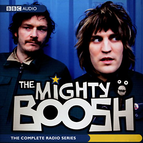 The Mighty Boosh: The Complete Radio (Ax Series Radios)