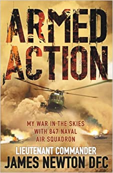 Armed Action: My War in the Skies with 847 Naval Air Squadron