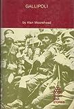 Gallipoli, Alan Moorehead, 0933852282