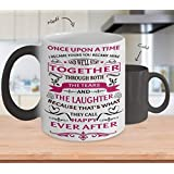 Color Changing Mug- Once Upon A Time I Became Yours You Became Mine And We'll Stay Together