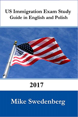 Study Guide for the US Citizenship Test in English and Polish: 2017 (Study Guides for the US Citizenship Test)