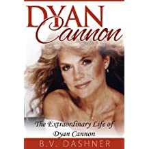 Dyan Cannon: The Extraordinary Life of Dyan Cannon