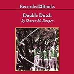 Double Dutch | Sharon M. Draper
