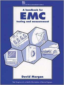 Book A Handbook for EMC Testing and Measurement (Iee Electrical Measurement, Vol 8)